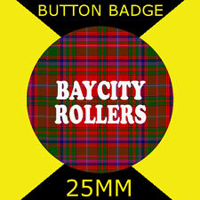 BAY CITY ROLLERS-BUTTON BADGE 25MM BADGE OR FRIDGE MAGNET