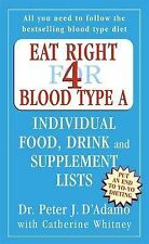 Eat Right for Blood Type A: Individual Food, Drink and Supplement lists (Eat Rig