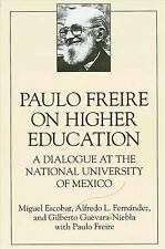 Paulo Freire on Higher Education Suny Series, Education and Culture