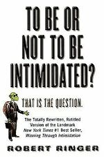 To Be or Not to Be Intimidated?: That is the Question, Ringer, Robert, Good Cond