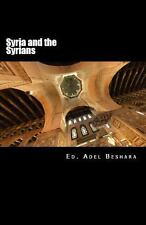 Syria and the Syrians by Adel Beshara (2013, Paperback)
