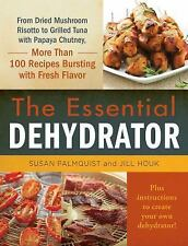 The Essential Dehydrator: From Dried Mushroom Risotto to Grilled Tuna with Papay