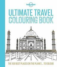 Lonely Planet: Lonely Planet Ultimate Travel Coloring Book by Lonely Planet...