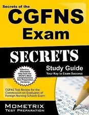 Secrets of the CGFNS Exam Study Guide: CGFNS Test Review for the Commission on G