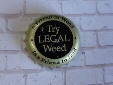 "BEER Bottle Crown Cap ~  ~ MT SHASTA Brewing ""A Friend in Weed...Try Legal Weed"""