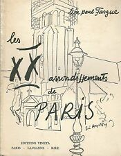 Les XX ARRONDISSEMENTS de PARIS + Léon Paul FARGUE + Ed. Vineta + 1951