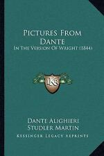 Pictures from Dante : In the Version of Wright (1844) by Dante Alighieri,...