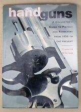 Handguns A Collectors Guide to Pistols & Revolvers from 1850 - Wilkinson 1993