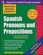 Practice Makes Perfect - Spanish Pronouns and Prepositions by Dorothy...