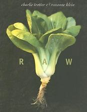 Raw by Charlie Trotter and Roxanne Klein (2007, Paperback)
