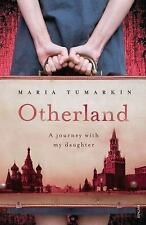 Otherland: A Journey with My Daughter, Tumarkin, Maria, Acceptable Book
