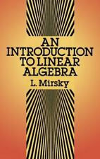Dover Books on Mathematics: Introduction to Linear Algebra by L. Mirsky...