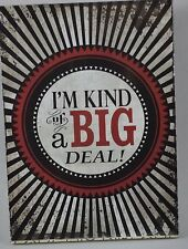 """IM KIND OF A BIG DEAL WALL SIGN PLAQUE 7.25"""" MDF WOOD INSPIRATIONAL"""