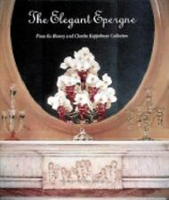 The Elegant Epergne from the Bunny and Charles Koppelman Collection-ExLibrary