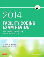 Facility Coding Exam Review 2014: The Certification Step with ICD-10-CM/PCS, 1e,