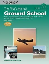 The Pilot's Manual: Ground School: All the Aeronautical Knowledge Required to Pa