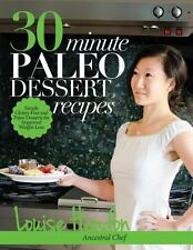 30-Minute Paleo Dessert Recipes : Simple Gluten-Free and Paleo Desserts for...