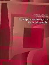 Principios Sociologicos de la Educacion by Francisco Velez Cruz and Carlos...