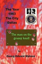 1963 Dallas the Man on the Grassy Knoll by Georg Mateos (2006, Paperback)