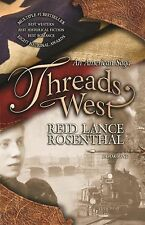 Threads West : An American Saga, Revised Edition 1 by Reid Lance Rosenthal...