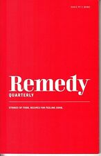 Remedy Quarterly Issue No. 1: Home Stories of Food Recipes for Feeling Good 2010