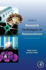 NEW Guide to Research Techniques in Neuroscience by Matt Carter Paperback Book (
