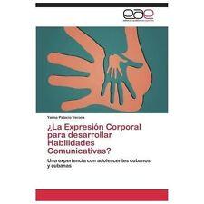 �la Expresi�n Corporal para Desarrollar Habilidades Comunicativas? by Palacio...