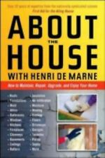 About the House with Henri de Marne: How to maintain, repair, upgrade,-ExLibrary