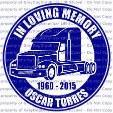 PERSONALIZED IN MEMORY VINYL DECAL TRUCKER STICKER SEMI DATES AND NAME CUSTOM