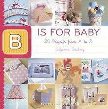 B Is for Baby, Stirling, Suzonne, 1561588547, Book, Very Good