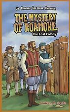 The Mystery of Roanoke, the Lost Colony JR. Graphic Colonial America