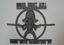 Guns Don't Kill Dads with Daughter do - raw steel, metal art, wall plaque