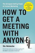 How to Get a Meeting with Anyone : The Untapped Power of Contact Campaigns by...
