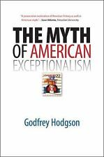 The Myth of American Exceptionalism by Godfrey Hodgson (2010, Paperback)