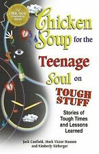 Chicken Soup for the Teenage Soul on Tough Stuff : Stories of Tough Times and...