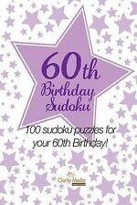 60th Birthday Sudoku: 100 sudoku puzzles for your 60th Birthday by Media, Clari