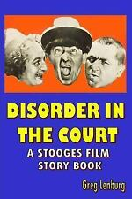 Disorder in the Court: a Stooges Film Story Book by Greg Lenburg (2015,...