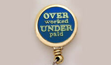 OVER WORKED UNDER PAID Retractable ID Badge Reel Holder/Key chain ring Job Work