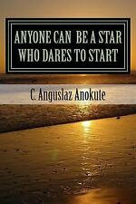 Anyone Can Be a Star Who Dares to Start : Live in Boom Doing What Successful...