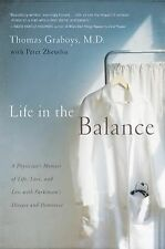Life in the Balance: A Physician's Memoir of Life, Love, and Loss with Parkinson
