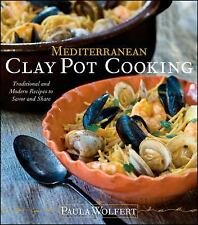 Mediterranean Clay Pot Cooking: Traditional and Modern Recipes to Savor and Shar