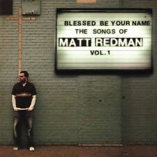 Blessed Be Your Name: The Songs of Matt Redman, Vol. 1 2005 by REDMAN Ex-Library