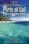 Caribbean Ports of Call: Eastern and Southern Regions, 5th: A Guide for Today's
