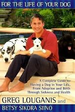 FOR THE LIFE OF YOUR DOG: A Complete Guide to Having a Dog From Adoption and Bi