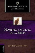 Sermones Temáticos MacArthur: Hombres y Mujeres de la Biblia by John F....