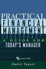Practical Financial Management: A Guide for Today's Manager (Wiley Finance)