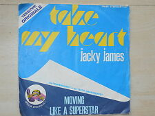 45 GIRI JACKY JAMES - TAKE MY HEART, MOVING LIKE A SUPERSTAR