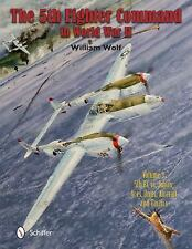 The 5th Fighter Command in World War II, Vol. 3: 5th FC vs. Japan - Aces, Units,