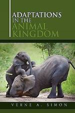 Adaptations in the Animal Kingdom by Verne A. Simon (2010, Hardcover)