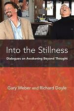 Into the Stillness by Gary Weber and Richard Doyle (2015, Paperback)
